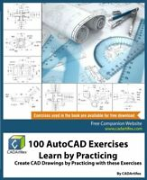 100 AutoCAD Exercises - Learn by Practicing: Create CAD Drawings by Practicin…