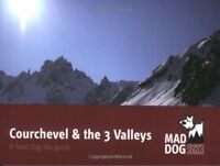 Courchevel and the 3 Valleys (Mad Dog Ski resort g... by Sheryl Davies Paperback