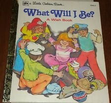 A LITTLE GOLDEN BOOK - WHAT WILL I BE A WISH BOOK -1980- (E206-3)