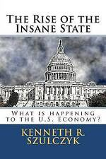 NEW The Rise of the Insane State: What is happening to the U.S. Economy?