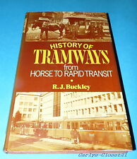 HISTORY OF TRAMWAYS From Horse To Rapid Transit * R.J. Buckley * 1975 Hardback *