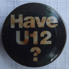 "HAVE U12? Vtg 70`s/80`s 32mm-1.25"" Button Pin Badge Funny Humourous MSC#105"