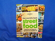 The World's Best Street Food: Where to Find it and How to Make it by Lonely P...