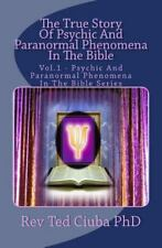 True Story of Psychic and Paranormal Phenomena in the Bible : Vol. 1 - Psychi...