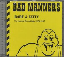 BAD MANNERS - RARE & FATTY unreleased 1976-97 - (still sealed cd) - PDROP CD 17