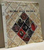 GUIDA ALLA TECNICA - V. B. Di Perrero [Libro, casa editr. G.B.Petrini '68,V ed.]