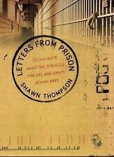 Letters from Prison: Felons Write about the Struggle for Life and Sani-ExLibrary