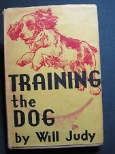 TRAINING THE DOG by Will Judy 1943 7th edition 9,000 copies BOOK