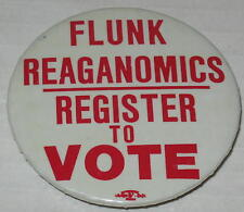 "Flunk Reaganomics - Register To Vote Campaign Pin 2.25"""