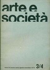 ARTE E SOCIETA'. Anno IV, N 3/4 (nuova serie), agosto-novembre 1975