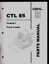 2008 GEHL CTL 85 COMPACT TRACK LOADER PARTS MANUAL
