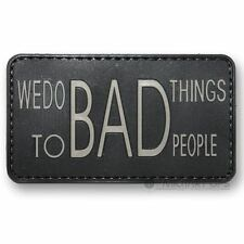 VINYL MORALE PATCH VELCRO PANEL RUBBER 'WE DO BAD THINGS TO BAD PEOPLE' BLACK
