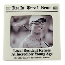 Really Great News 4044232 Resident Retires at Young Age Photo Frame