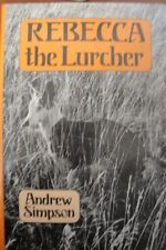 Rebecca the Lurcher by Andrew Simpson (Hardback, 1989)