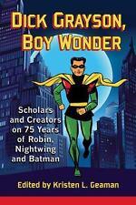 Dick Grayson, Boy Wonder: Scholars and Creators on 75 Years of Robin, Nightwing