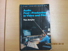 The Technique of Audio Post-Production in Video and Film by   Tim Ayres