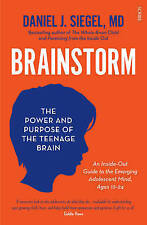 Brainstorm: The Power and Purpose of the Teenage Brain by Daniel J. Siegel...
