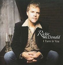 I Turn to You * by Richie McDonald (CD, 2008, Lucid Artist Management) NEW
