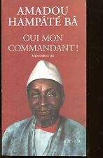 AMADOU HAMPATE BA / OUI MON COMMANDANT .MEMOIRES II..Edition originale