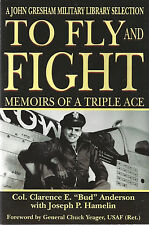 """To FLY and FIGHT: Memoirs of A Triple Ace (""""Terrific"""" -- Stephen Coonts) - NEW"""
