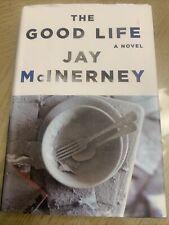 Signed - The Good Life by Jay McInerney -1st Hcdj 2006 - fine - bright lights