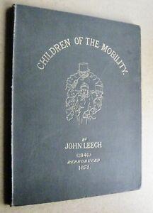 John Leech Children of The Mobility  Illus 2nd ed 1875