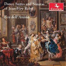 Eco dellAnima - Dance Suites and Sonatas of Jean-Fery Rebel [CD]