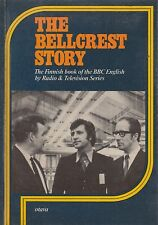 The Bellcrest Story The Finnish book of the BBC English Tadio and TV Series