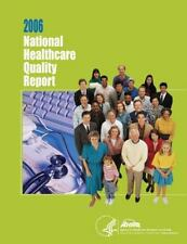 National Healthcare Quality Report 2006 by Agency for and Quality and U. S....