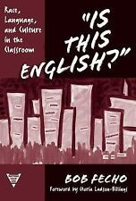 """""""Is This English?"""": Race, Language, and Culture in the Classroom (Practitioner I"""