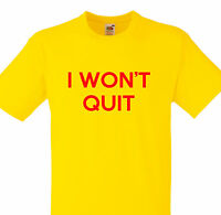 ANY COLOUR I WONT QUIT CHARITY T SHIRT S M L XL XXL XXXL PERSONALISED TEE FUND