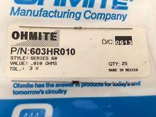 (25 pcs) 603HR010 Ohmite, 1/4 Watt 0.01 Ohm 3%, Current Sense Resistor (Axial)