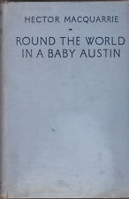 ROUND THE WORLD IN A BABY AUSTIN by Hector Macquarries