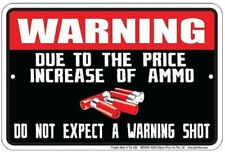 Warning - the Increase Price of Ammo . Second Amendment - 8x12 metal sign -