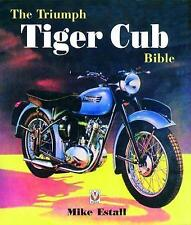 The Triumph Tiger Cub Bible by Mike Estall (Hardback, 2017)