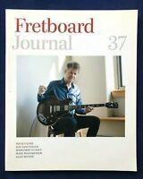 Fretboard Journal 37 Fall 2016 Nels Cline Margaret Glaspy Mike Bloomfield Banjos