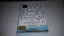 Somewhere Safe with Somebody Good by Jan Karon (2014, Hardcover) SIGNED 1st/1st