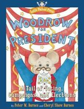 Woodrow for President: A Tail of Voting, Campaigns, and Elections (Lit-ExLibrary