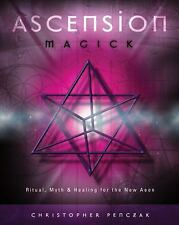 Ascension Magick: Ritual, Myth & Healing for the New Aeon, Penczak, Christopher,