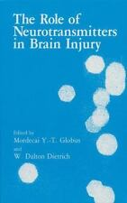 The Role of Neurotransmitters in Brain Injury (2012, Paperback)