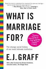What Is Marriage For? : The Strange Social History of Our Most Intimate...