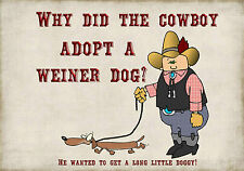 MAGNET DUMB JOKES Why Did the Cowboy Adopt a Weiner Dog Long Little