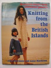 KNITTING FROM THE BRITISH ISLANDS by ALICE STARMORE & ANNE MATHESON