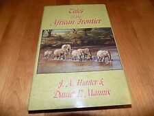 TALES OF THE AFRICAN FRONTIER Safari Hunting Big-Game J.A. Hunter Hunt Gun Book