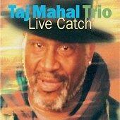 Taj Mahal - Live Catch (Live Recording, 2003) FREE POST IN UK