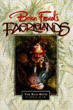 BRIAN FROUD'S FAERIELANDS: The Wild Wood