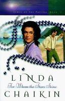 For Whom the Stars Shine Paperback Linda Lee Chaikin