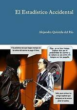 NEW El estadistico accidental (Spanish Edition) by Alejandro Quintela del Rio