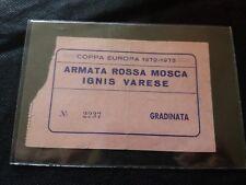 BIGLIETTO BASKET COPPA EUROPA 1972 1973 IGNIS VARESE ARMATA ROSSA + AUTOGRAFI