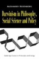 Darwinism in Philosophy, Social Science and Policy by Alexander Rosenberg
